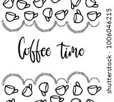 coffee time inscription for... | Shutterstock .eps vector #1006046215