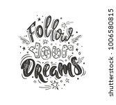 follow your dreams. vector... | Shutterstock .eps vector #1006580815
