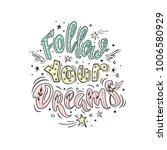 follow your dreams. vector...   Shutterstock .eps vector #1006580929