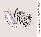 come fly with me. believe in... | Shutterstock .eps vector #1006581001