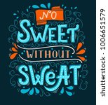 no sweet without sweat.... | Shutterstock .eps vector #1006651579
