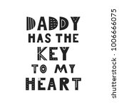 daddy has the key to my heart   ... | Shutterstock .eps vector #1006666075
