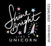 shine bright like a unicorn... | Shutterstock .eps vector #1006784521