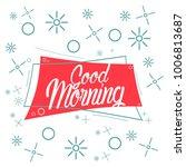 good morning  beautiful... | Shutterstock .eps vector #1006813687