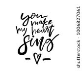 you make my heart sing   happy... | Shutterstock .eps vector #1006827061