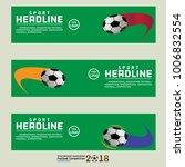 football horizontal banners set ... | Shutterstock .eps vector #1006832554