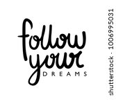 follow your dreams... | Shutterstock .eps vector #1006995031