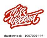 this weekend. premium handmade... | Shutterstock .eps vector #1007009449