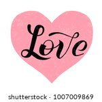 hand drawn love lettering text... | Shutterstock .eps vector #1007009869