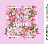 floral spring design with... | Shutterstock . vector #1007013937