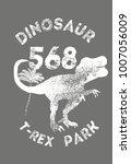 dinosaur trex  tshirt graphic...   Shutterstock .eps vector #1007056009