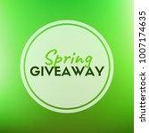 spring giveaway vector green... | Shutterstock .eps vector #1007174635