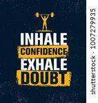 inhale confidence exhale doubt. ... | Shutterstock .eps vector #1007279935