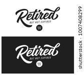 retired not expired t shirt... | Shutterstock .eps vector #1007408299