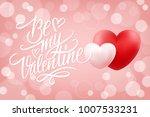 be my valentine romantic banner ...   Shutterstock .eps vector #1007533231