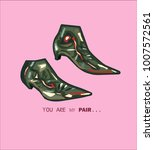 you are my pair of shoes... | Shutterstock .eps vector #1007572561