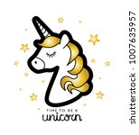 time to be a unicorn text ... | Shutterstock .eps vector #1007635957