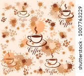 pattern with coffee cup  beans... | Shutterstock .eps vector #1007763229