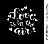 love is in the air. vector...   Shutterstock .eps vector #1007809909