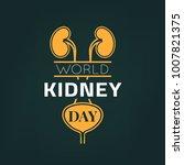 world kidney day emblem. 8th of ... | Shutterstock .eps vector #1007821375