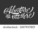 adventure is out there | Shutterstock .eps vector #1007937805