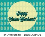 elegant happy easter weekend... | Shutterstock .eps vector #1008008401