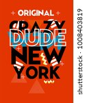 new york crazy dude t shirt... | Shutterstock .eps vector #1008403819