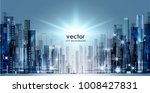 abstract modern night city... | Shutterstock .eps vector #1008427831