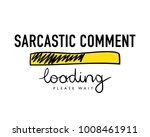 sarcastic comment loading text  ...   Shutterstock .eps vector #1008461911