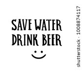 inscription  save water  drink... | Shutterstock .eps vector #1008874117