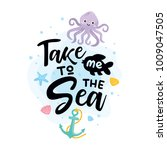 take me to the sea. summer... | Shutterstock .eps vector #1009047505