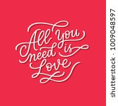 all you need is love song...   Shutterstock .eps vector #1009048597