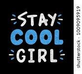 stay cool girl. retro grunge...   Shutterstock .eps vector #1009095919