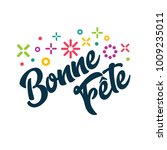 bonne fete   french happy... | Shutterstock .eps vector #1009235011