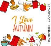 i love autumn weather season... | Shutterstock .eps vector #1009264279