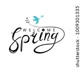 welcome spring handwriting... | Shutterstock .eps vector #1009301335