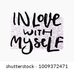 in love with myself shirt quote ... | Shutterstock .eps vector #1009372471