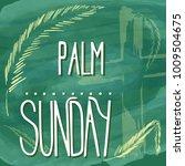 palm sunday.  bible lettering.... | Shutterstock .eps vector #1009504675