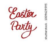 handwritten phrase easter party | Shutterstock . vector #1009629595
