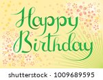 happy birthday vector lettering ... | Shutterstock .eps vector #1009689595