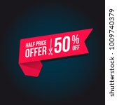 half price offer 50  off tag | Shutterstock .eps vector #1009740379