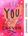 you are enough. hand written... | Shutterstock .eps vector #1010112481