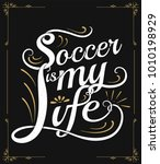 white grunge text soccer is my... | Shutterstock .eps vector #1010198929