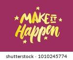 make it happen lettering. brush ... | Shutterstock .eps vector #1010245774