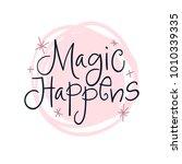 magic happens. vector poster...   Shutterstock .eps vector #1010339335