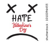 hate valenyines day  ... | Shutterstock .eps vector #1010396455