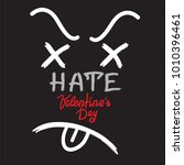 hate valenyines day  ... | Shutterstock .eps vector #1010396461