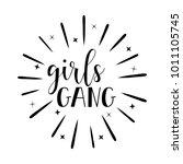 girl gang. brush hand lettering....   Shutterstock .eps vector #1011105745