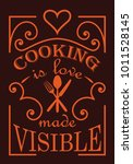 cooking is love made visible... | Shutterstock .eps vector #1011528145