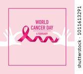 world cancer day. february 4.... | Shutterstock .eps vector #1011613291